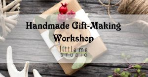 Handmade Gift-Making Workshop @ Little Me Studio | Bourbonnais | Illinois | United States