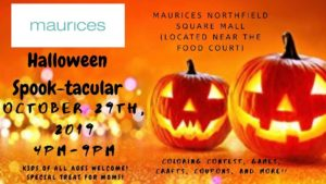 Maurices Northfield Square Mall Halloween Spook-tacular! @ Maurices (Bourbonnais, 1600 State Route 50)